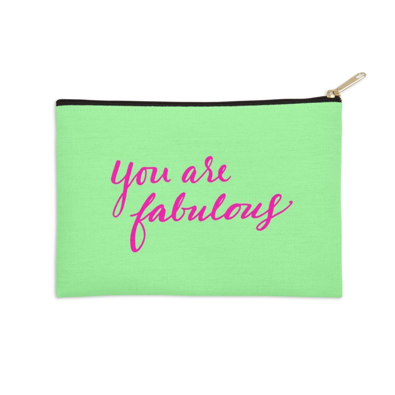 You Are Fabulous Accessories Zip Pouch by Jen Marquez Ginn's Shop