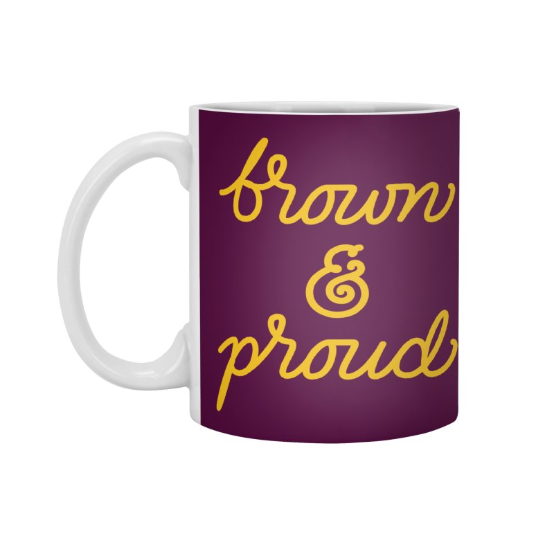 Brown & Proud Accessories Mug by Jen Marquez Ginn's Shop
