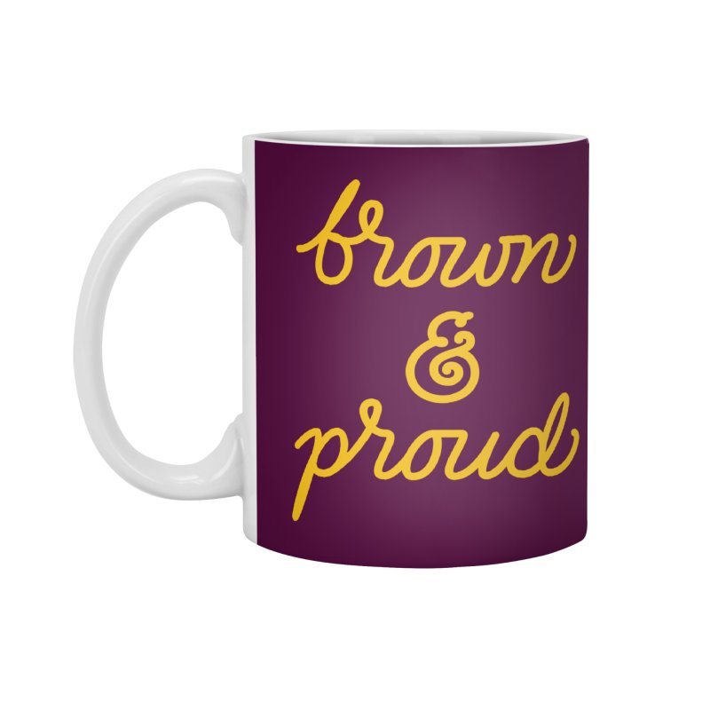 Brown & Proud Accessories Standard Mug by Jen Marquez Ginn's Shop