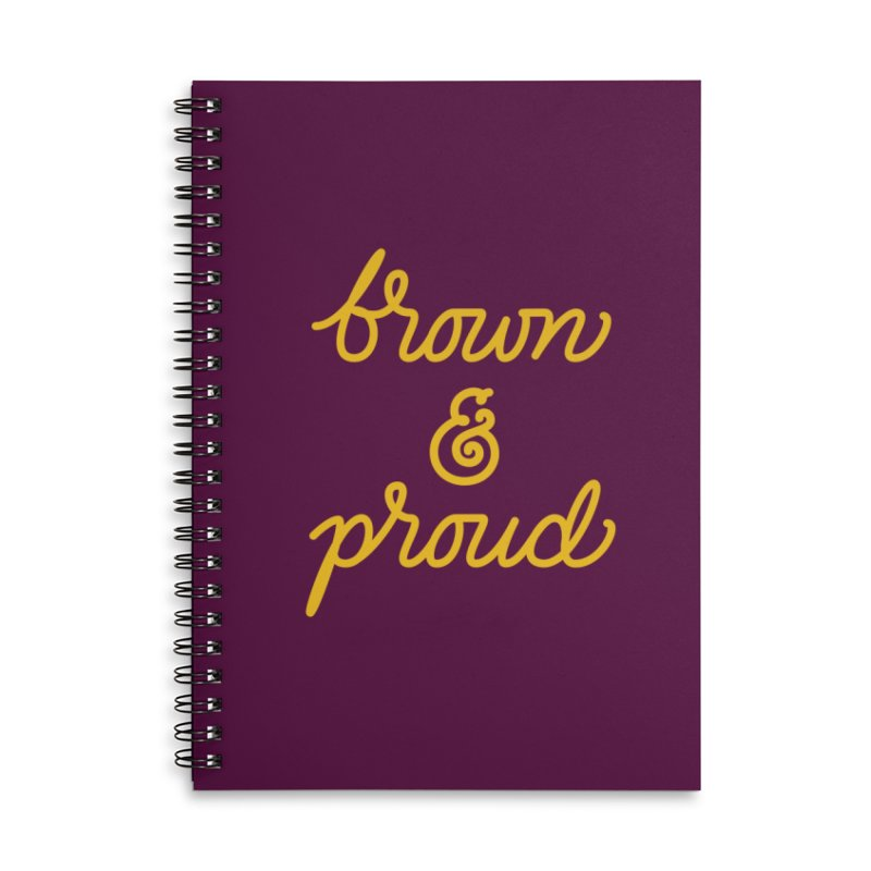 Brown & Proud Accessories Lined Spiral Notebook by Jen Marquez Ginn's Shop