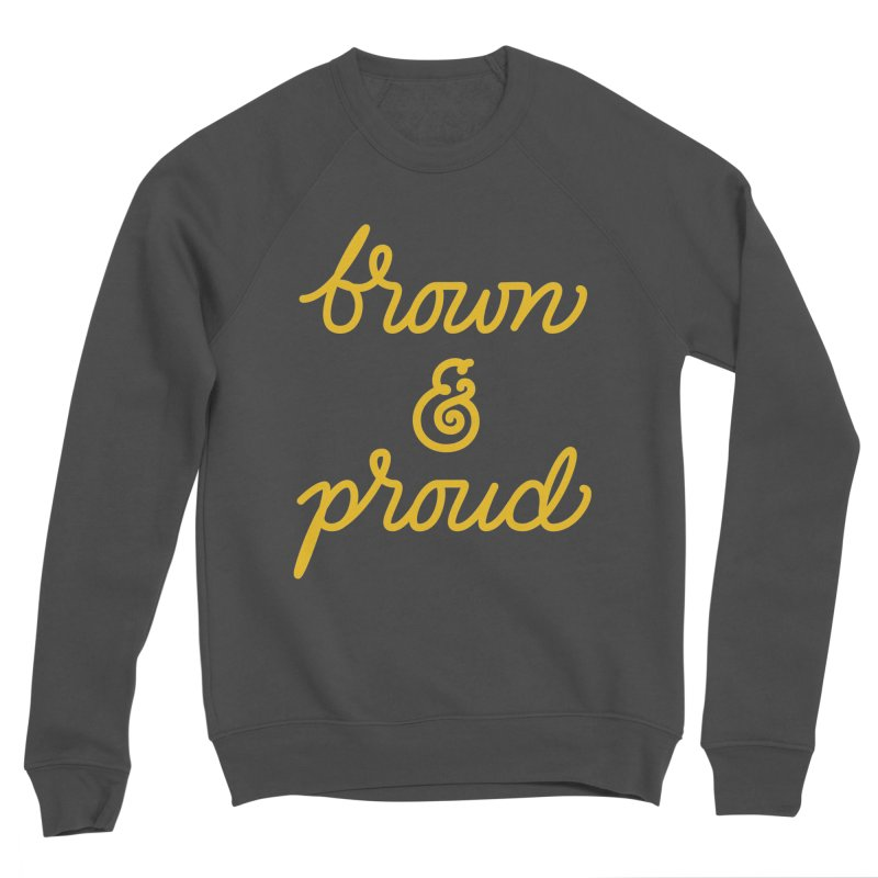 Brown & Proud Women's Sweatshirt by Jen Marquez Ginn's Shop