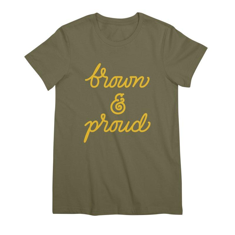 Brown & Proud Women's Premium T-Shirt by Jen Marquez Ginn's Shop