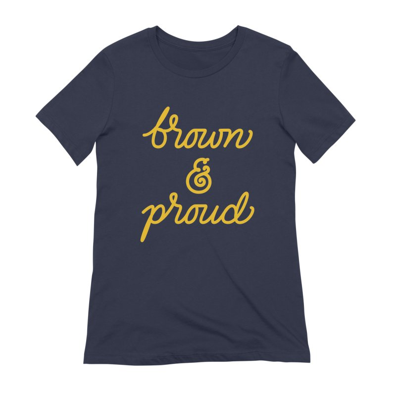 Brown & Proud Women's Extra Soft T-Shirt by Jen Marquez Ginn's Shop