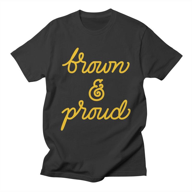 Brown & Proud Men's T-Shirt by Jen Marquez Ginn's Shop