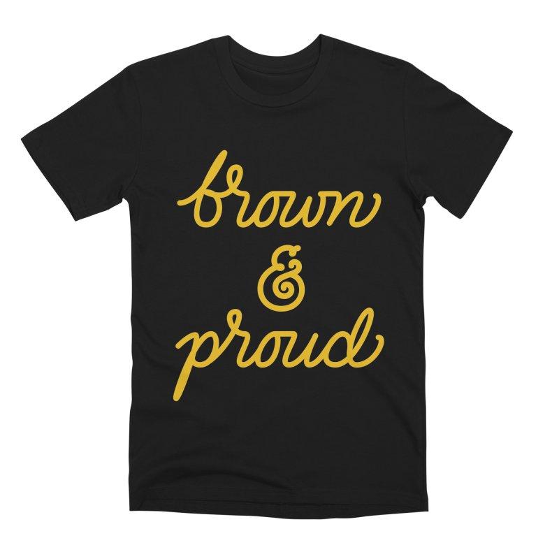 Brown & Proud Men's Premium T-Shirt by Jen Marquez Ginn's Shop