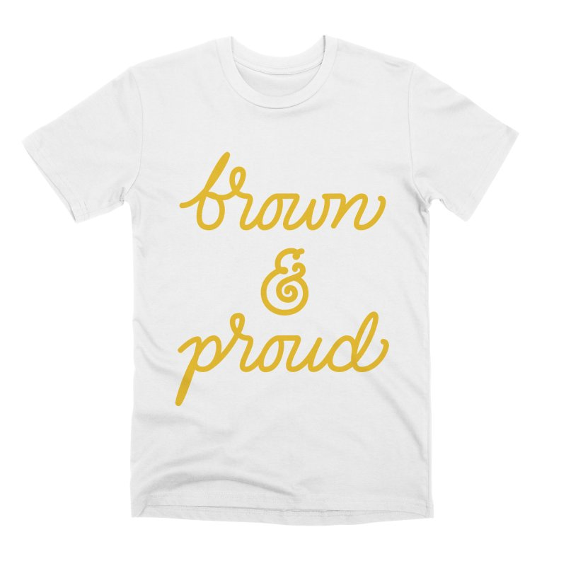 Brown & Proud Men's Premium T-Shirt by Jen Marquez Ginn's Shop