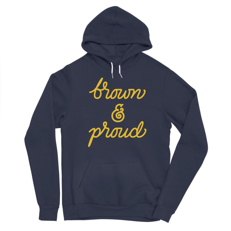 Brown & Proud Women's Pullover Hoody by Jen Marquez Ginn's Shop