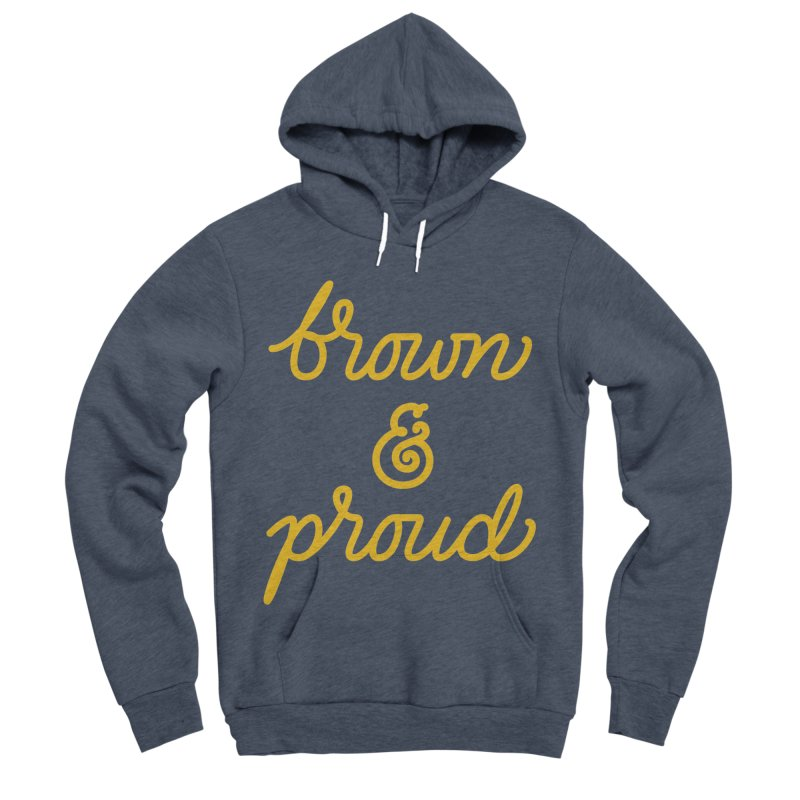 Brown & Proud Women's Sponge Fleece Pullover Hoody by Jen Marquez Ginn's Shop