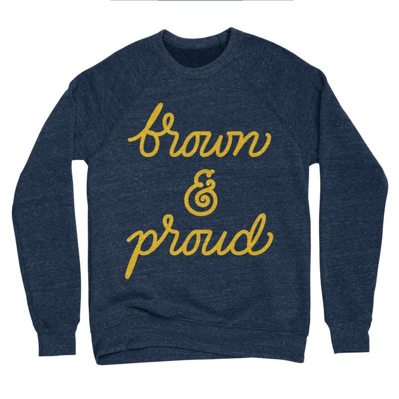Brown & Proud Women's Sponge Fleece Sweatshirt by Jen Marquez Ginn's Shop