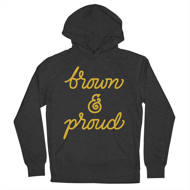 Brown & Proud Women's Pullover Hoody by Jen Marquez Ginn's Shop