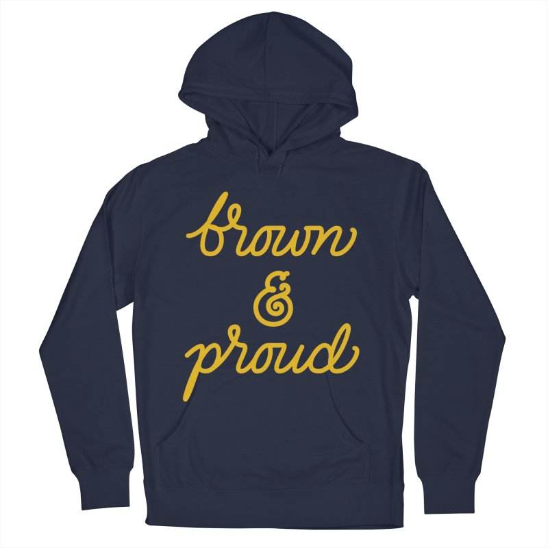 Brown & Proud Women's French Terry Pullover Hoody by Jen Marquez Ginn's Shop