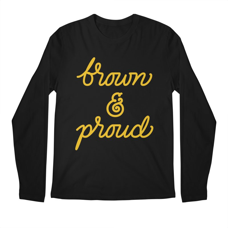 Brown & Proud Men's Regular Longsleeve T-Shirt by Jen Marquez Ginn's Shop