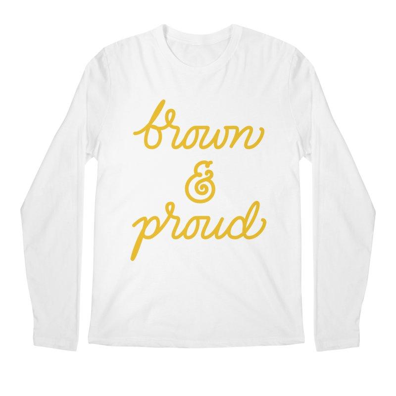 Brown & Proud Men's Regular Longsleeve T-Shirt by Jen Marquez Ginn's Shop