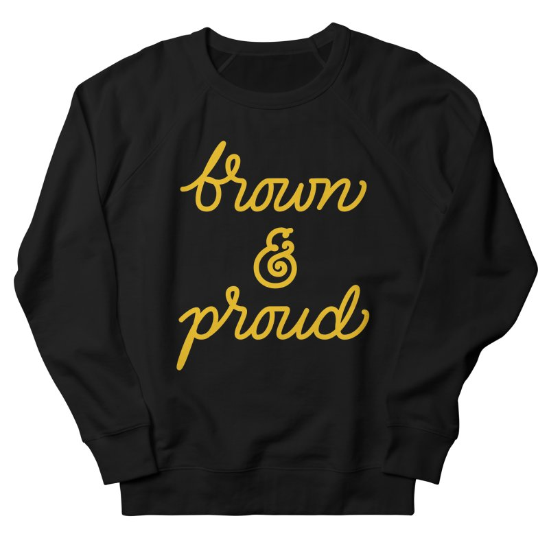 Brown & Proud Men's French Terry Sweatshirt by Jen Marquez Ginn's Shop