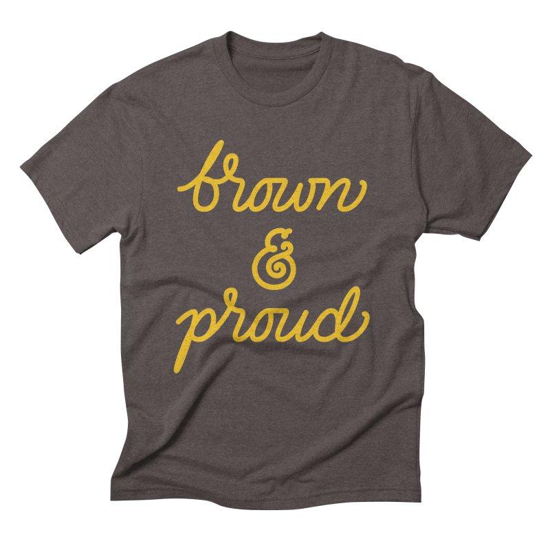 Brown & Proud Men's Triblend T-Shirt by Jen Marquez Ginn's Shop