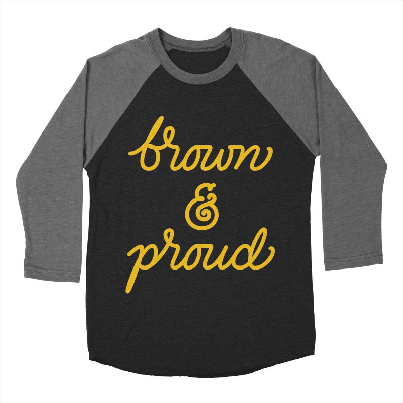 Brown & Proud Men's Baseball Triblend Longsleeve T-Shirt by Jen Marquez Ginn's Shop