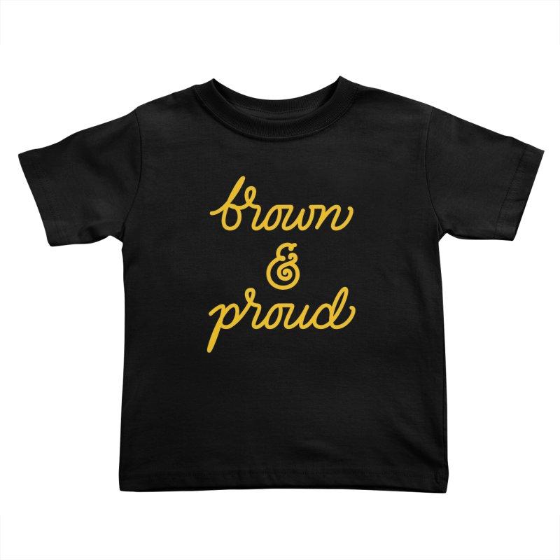 Brown & Proud Kids Toddler T-Shirt by Jen Marquez Ginn's Shop