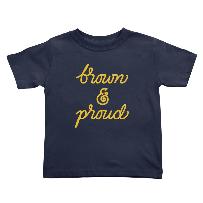 Brown & Proud Kids Toddler T-Shirt by Jen Marquez Ginn's Shop