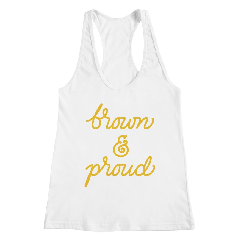 Brown & Proud Women's Racerback Tank by Jen Marquez Ginn's Shop
