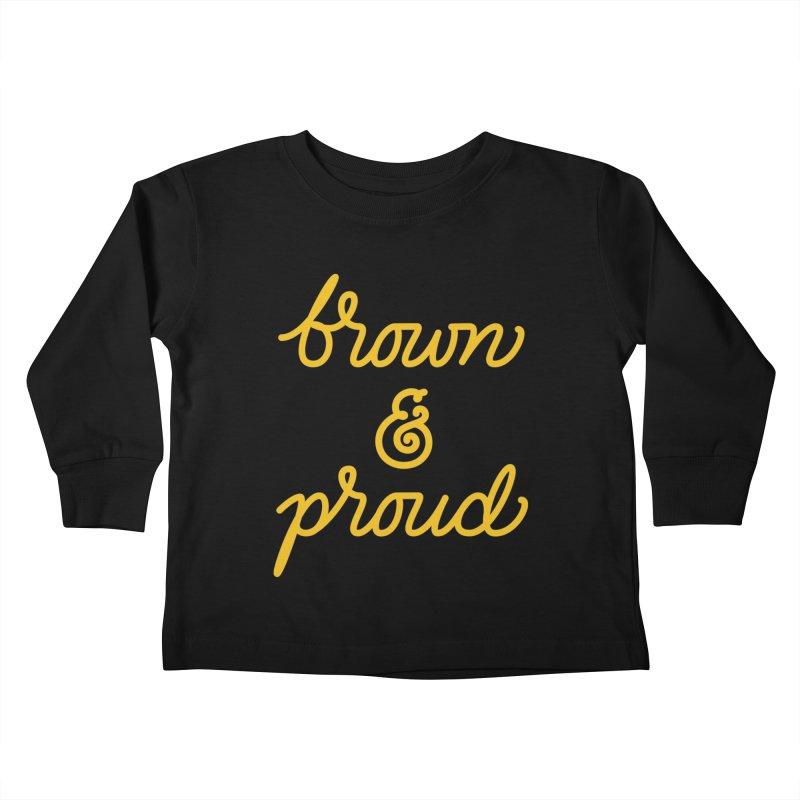 Brown & Proud Kids Toddler Longsleeve T-Shirt by Jen Marquez Ginn's Shop