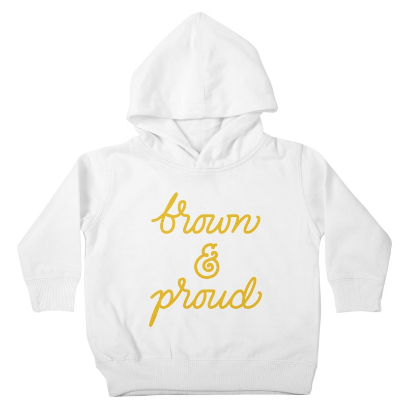 Brown & Proud Kids Toddler Pullover Hoody by Jen Marquez Ginn's Shop