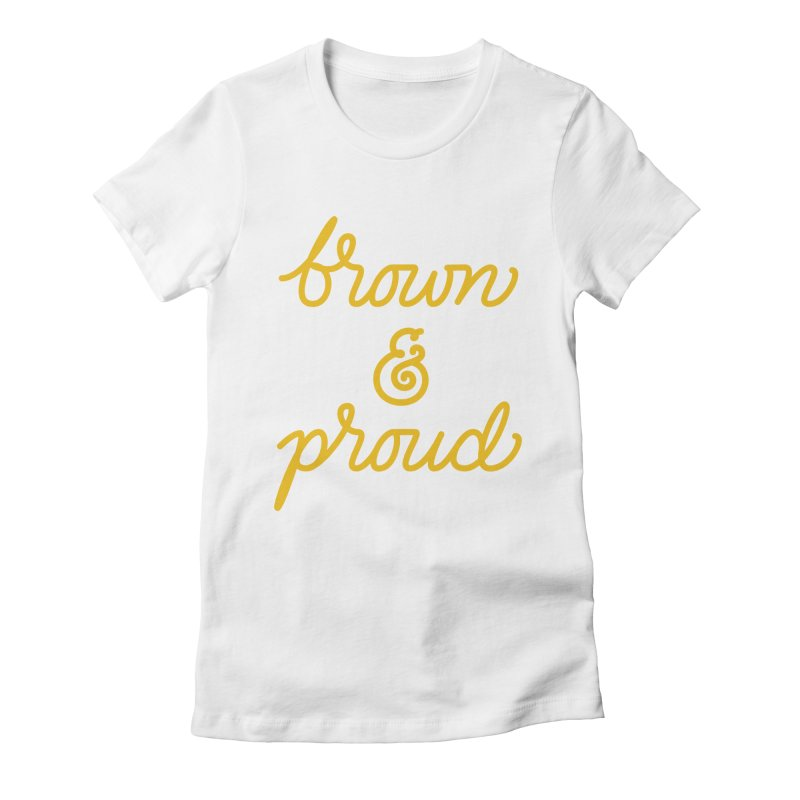 Brown & Proud Women's Fitted T-Shirt by Jen Marquez Ginn's Shop