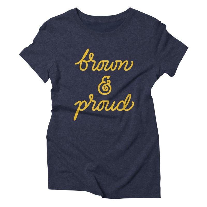 Brown & Proud Women's Triblend T-Shirt by Jen Marquez Ginn's Shop