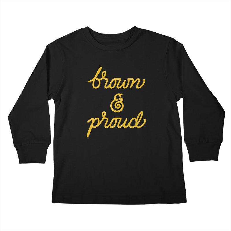 Brown & Proud Kids Longsleeve T-Shirt by Jen Marquez Ginn's Shop