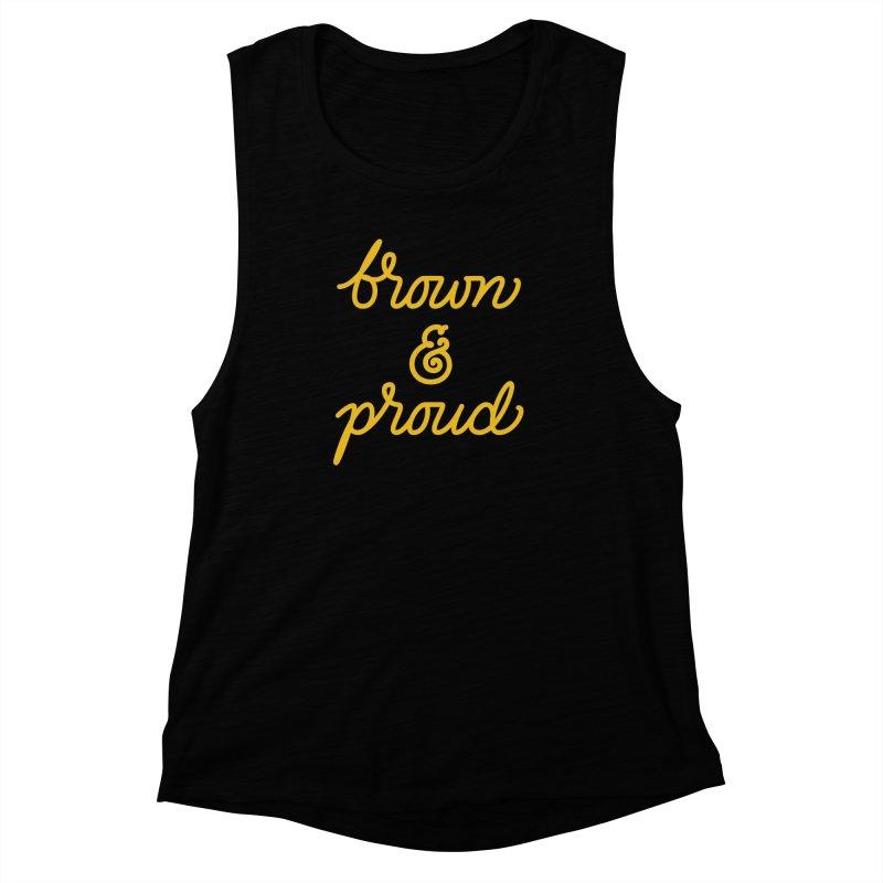 Brown & Proud Women's Muscle Tank by Jen Marquez Ginn's Shop