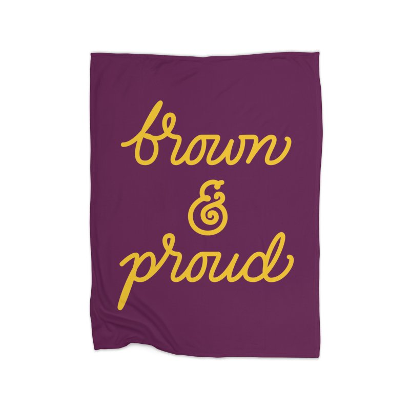 Brown & Proud Home Fleece Blanket Blanket by Jen Marquez Ginn's Shop