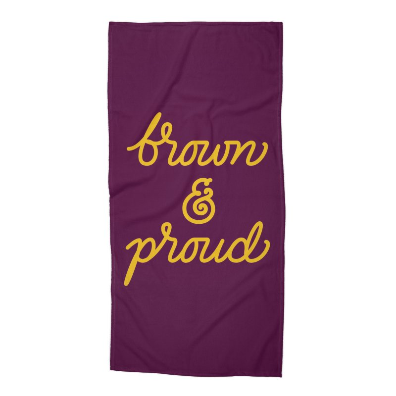 Brown & Proud Accessories Beach Towel by Jen Marquez Ginn's Shop