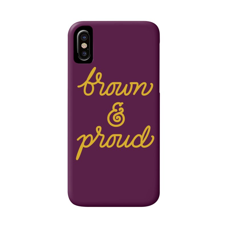 Brown & Proud Accessories Phone Case by Jen Marquez Ginn's Shop