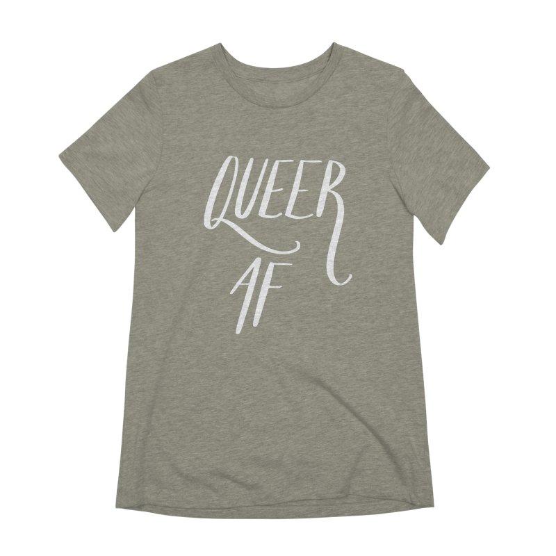 Queer AF Women's T-Shirt by Jen Marquez Ginn's Shop