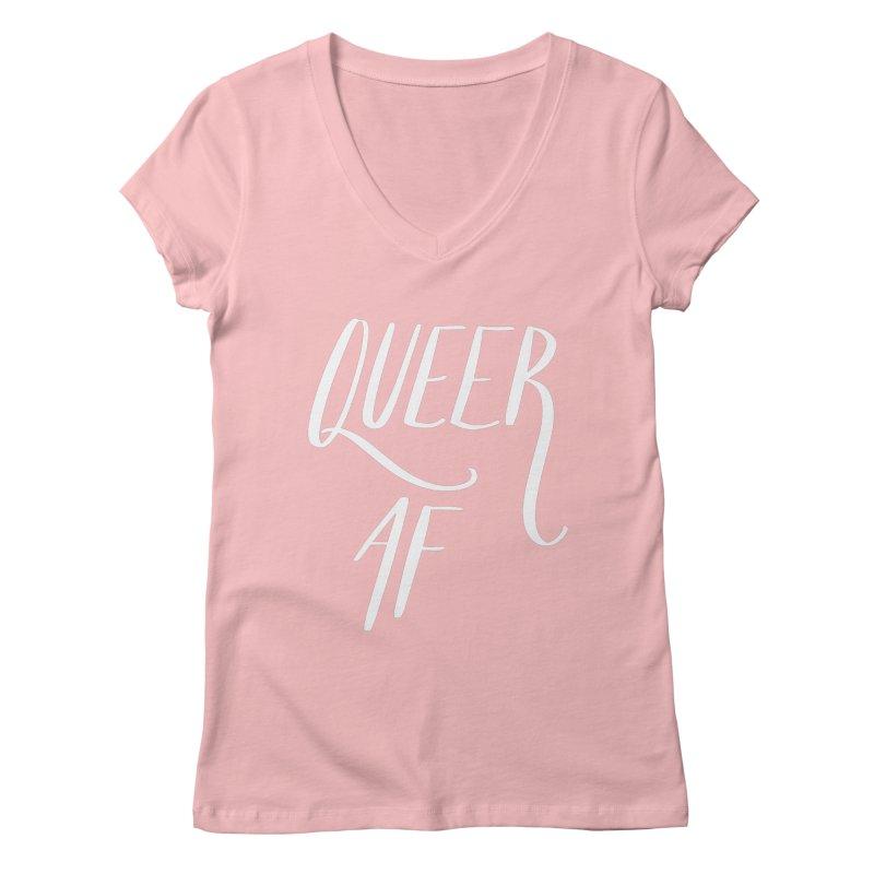 Queer AF Women's V-Neck by Jen Marquez Ginn's Shop