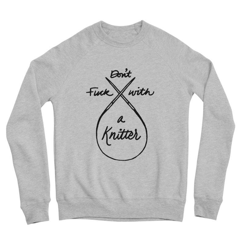 Don't Fuck with a Knitter Women's Sweatshirt by Jen Marquez Ginn's Shop