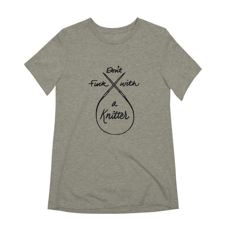 Don't Fuck with a Knitter Women's Extra Soft T-Shirt by Jen Marquez Ginn's Shop