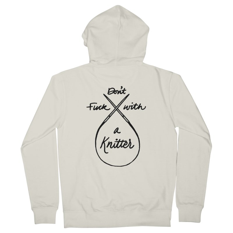 Don't Fuck with a Knitter Men's French Terry Zip-Up Hoody by Jen Marquez Ginn's Shop