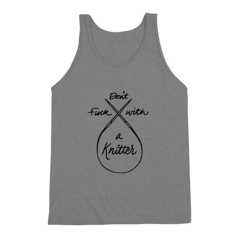 Don't Fuck with a Knitter Men's Triblend Tank by Jen Marquez Ginn's Shop
