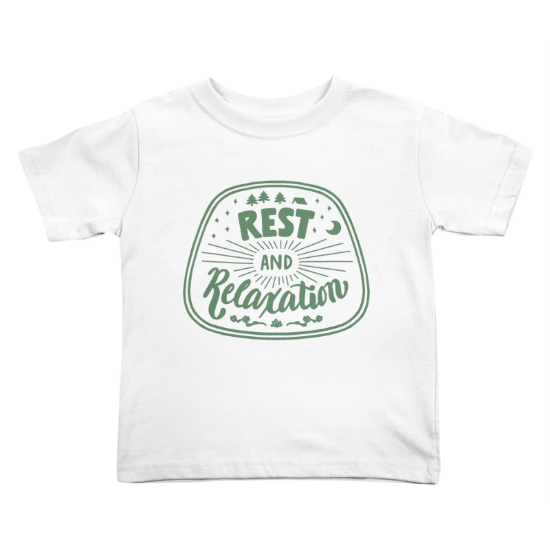 Rest and Relaxation Kids Toddler T-Shirt by Jen Marquez Ginn's Shop