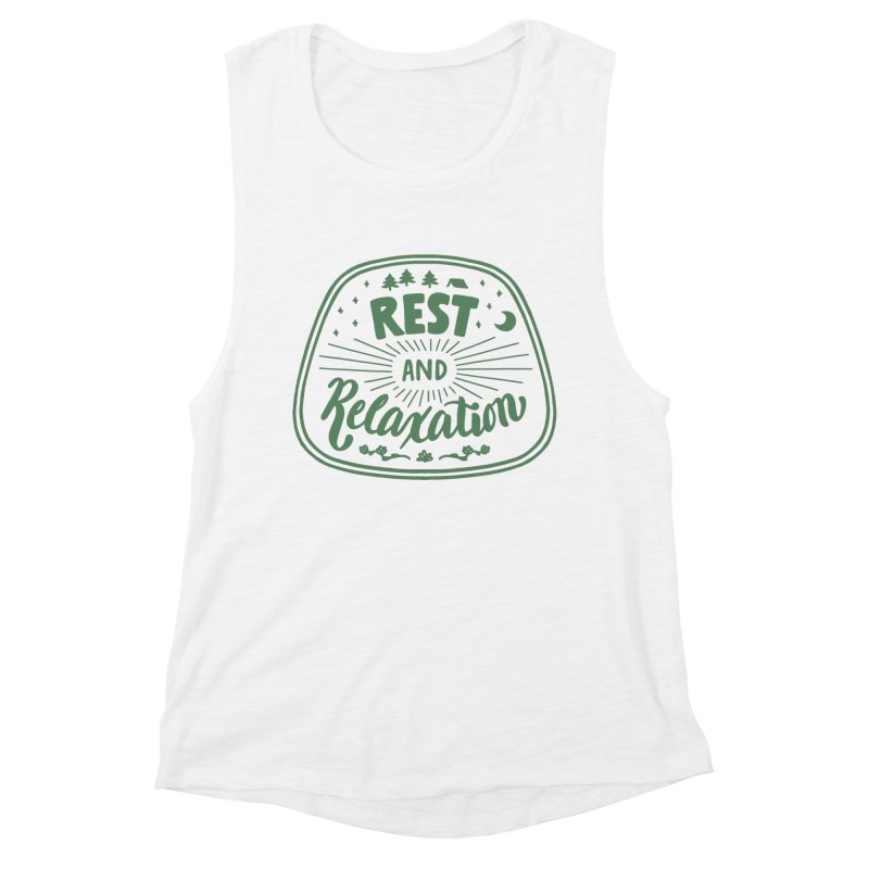 Rest and Relaxation Women's Muscle Tank by Jen Marquez Ginn's Shop