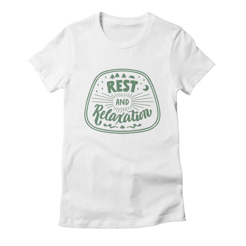 Rest and Relaxation Women's Fitted T-Shirt by Jen Marquez Ginn's Shop