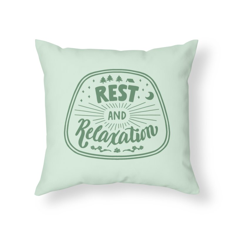 Rest and Relaxation Home Throw Pillow by Jen Marquez Ginn's Shop