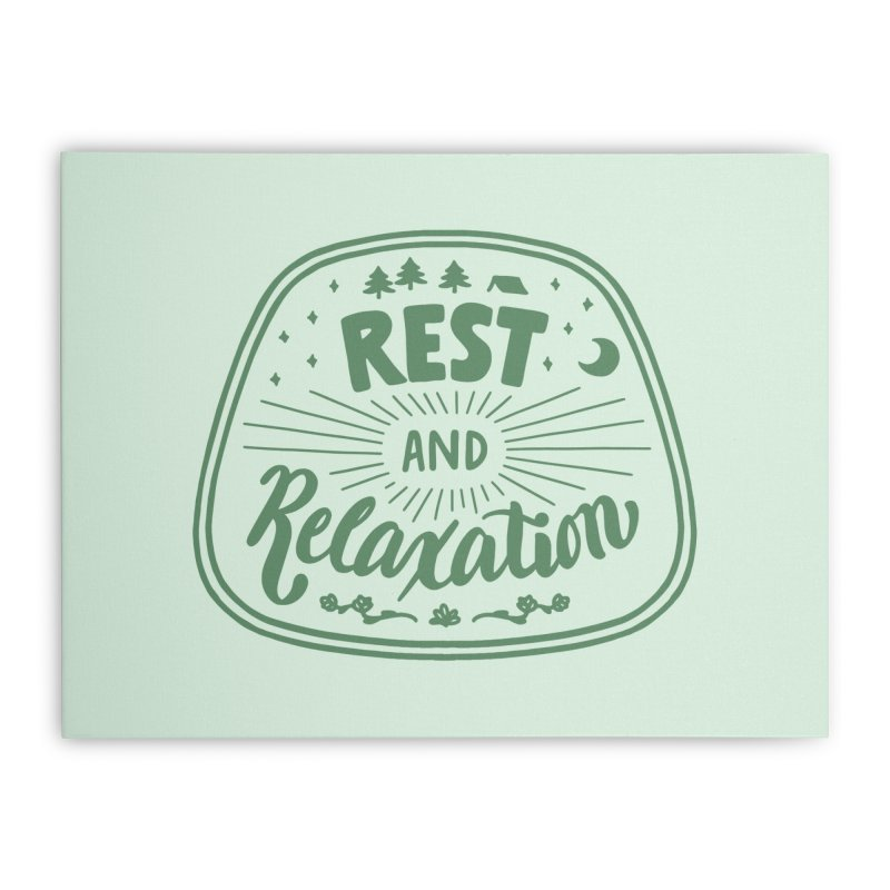Rest and Relaxation Home Stretched Canvas by Jen Marquez Ginn's Shop
