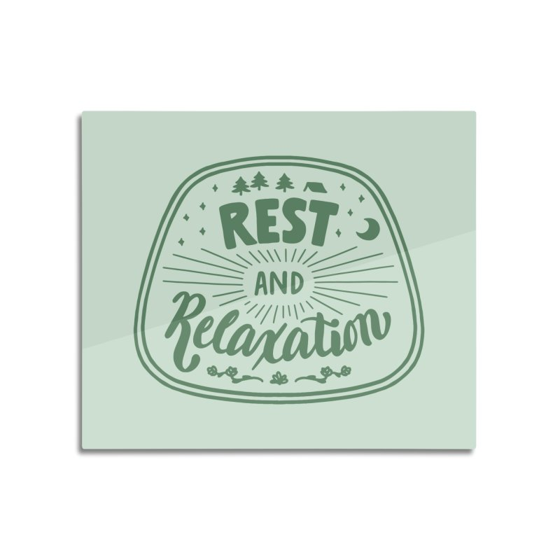 Rest and Relaxation Home Mounted Aluminum Print by Jen Marquez Ginn's Shop