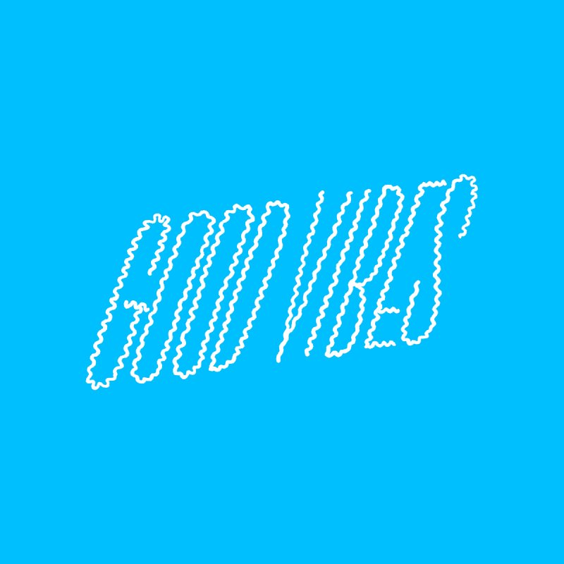 Good Vibes None  by jenmussari's Artist Shop