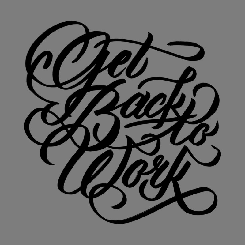 Get Back To Work by jenmussari's Artist Shop