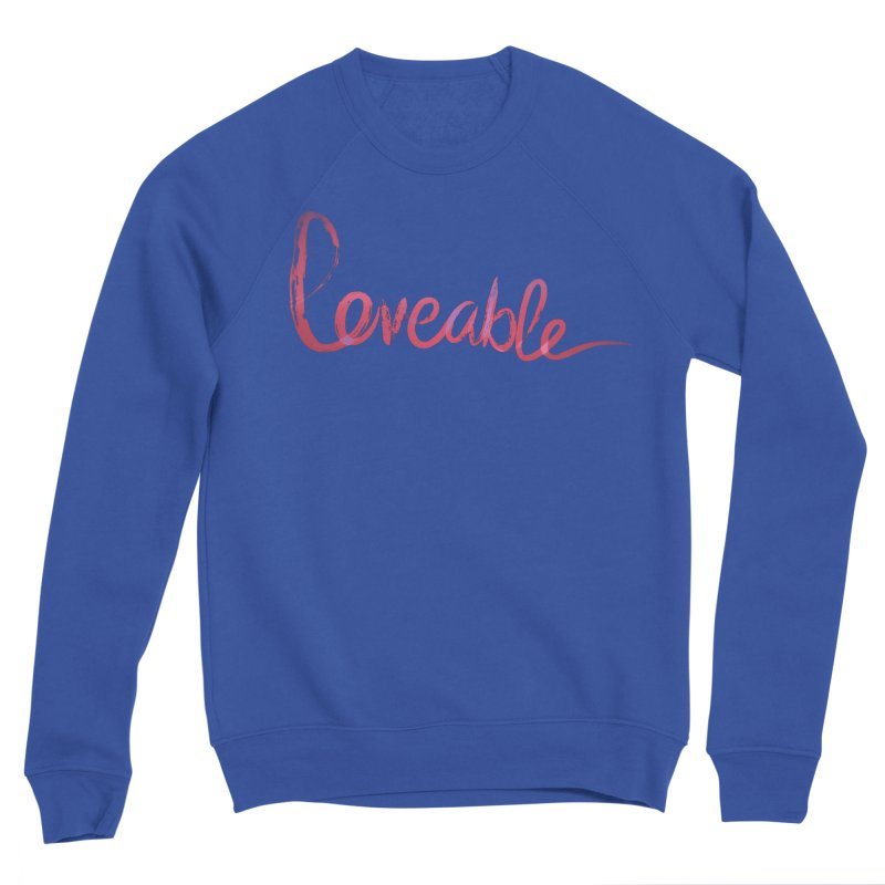 Loveable Women's Sweatshirt by Jenna YoNa Bloom's Artist Shop