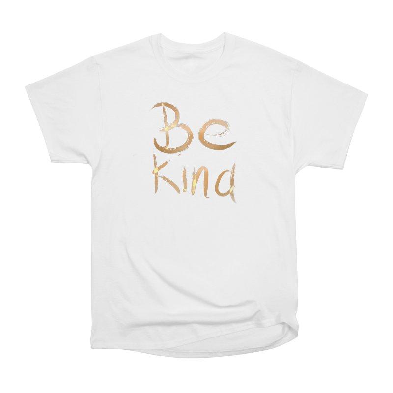 Be kind Women's T-Shirt by Jenna YoNa Bloom's Artist Shop