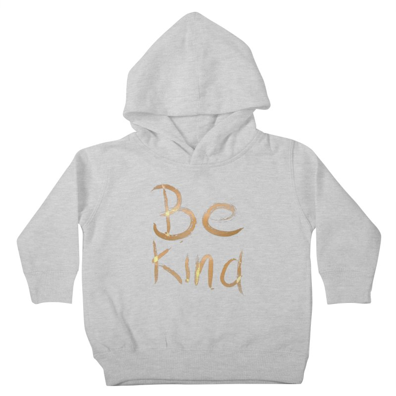 Be kind Kids Toddler Pullover Hoody by Jenna YoNa Bloom's Artist Shop