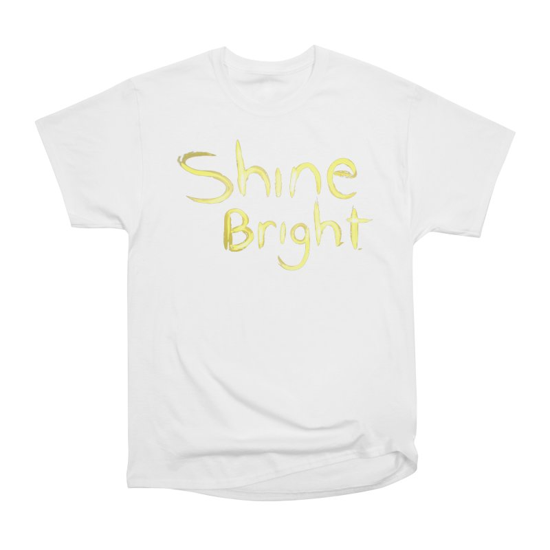 Shine bright Women's T-Shirt by Jenna YoNa Bloom's Artist Shop